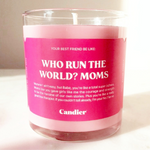 Who run the world? Moms Candle