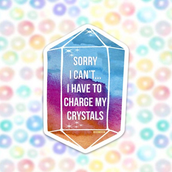 Charge My Crystals Vinyl Sticker, Outdoor/ Indoor Sticker