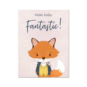 Mr Fox - Make Today Fantastic  Fine Art Print