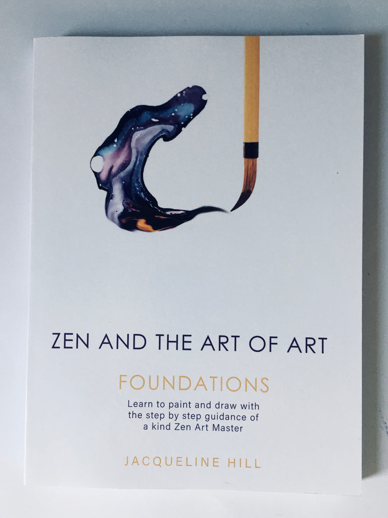 Zen and the Art of Art- Foundations- by Jacqueline Hill - STEAM Kids