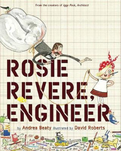 Rosie Revere: Engineer - STEAM Kids Brisbane
