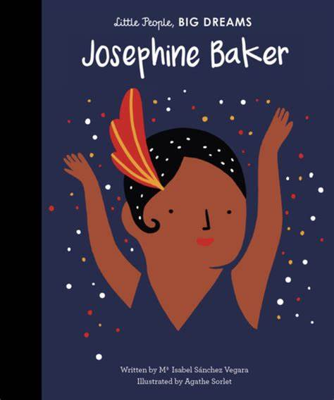 Little People Big Dreams Josephine Baker - STEAM Kids