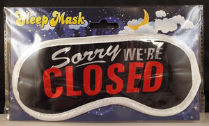 Sorry We're Closed Sleep Mask