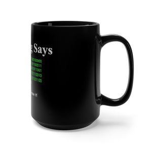 Funny Binary Mug - Black Mug 15oz - Drink from a Vulgar Cup and Nobody Knows What it Says
