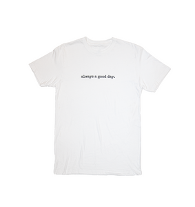 """always a good day"" Flagship Tee (Athletic Fit)"