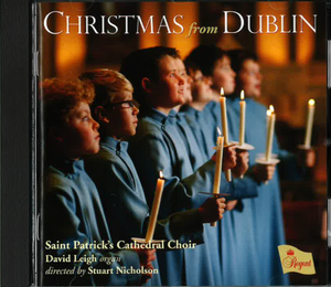 Choral Music Christmas from  Dublin Saint Patricks Cathedral