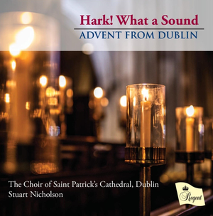Christmas Choral Music Advent from Dublin Hark! What a sound