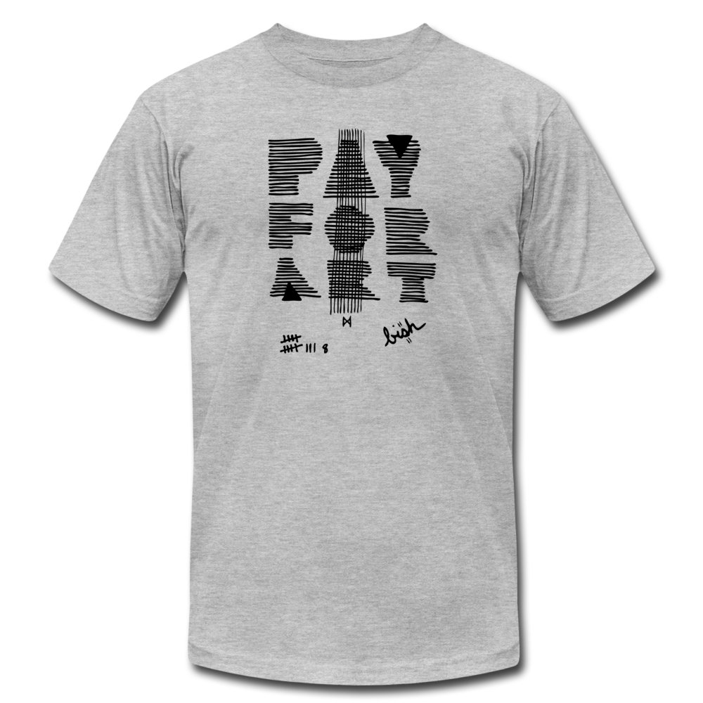 Pay For Art - Grey/Blk - heather gray