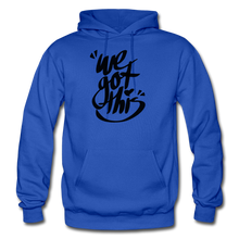 Load image into Gallery viewer, We Got This! Hoodie - royal blue