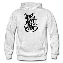 Load image into Gallery viewer, We Got This! Hoodie - light heather gray