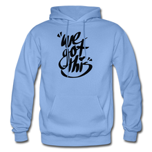 Load image into Gallery viewer, We Got This! Hoodie - carolina blue