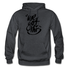 Load image into Gallery viewer, We Got This! Hoodie - charcoal gray