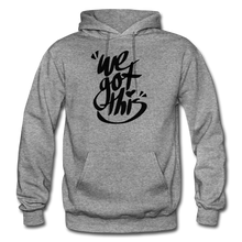 Load image into Gallery viewer, We Got This! Hoodie - graphite heather