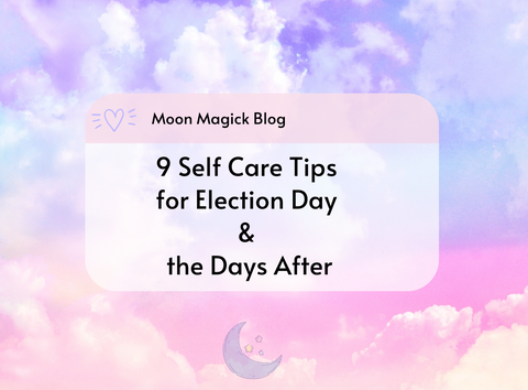 9 Self Care Tips for Election Day & the Days After
