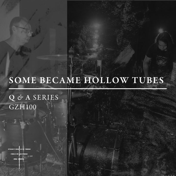 Q&A SERIES — SOME BECAME HOLLOW TUBES