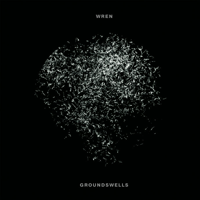 WREN'S 'GROUNDSWELLS' - SHIPPING NOW