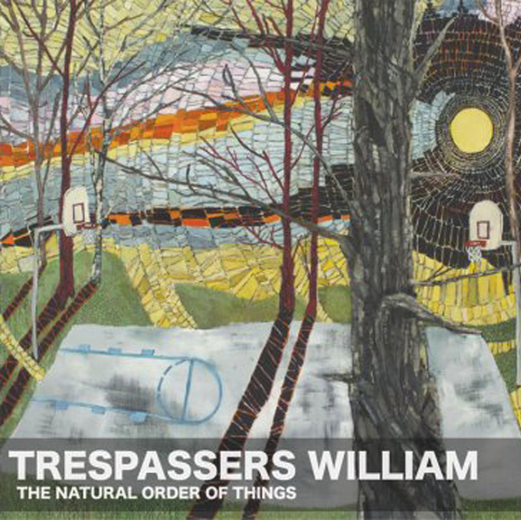Trespassers William - The Natural Order Of Things