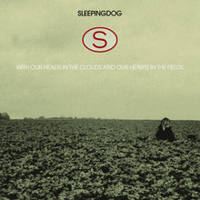 Load image into Gallery viewer, SLEEPINGDOG - With Our Heads in the Clouds and Our Hearts in the Fields