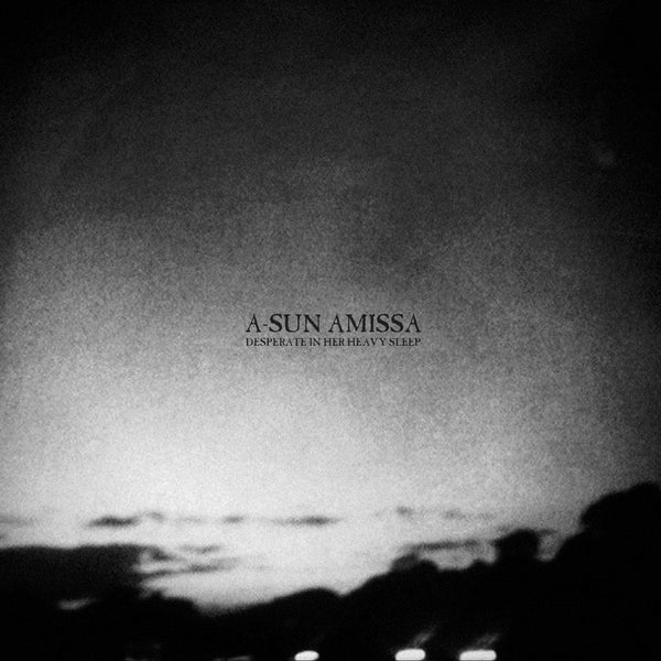 A-SUN AMISSA - Desperate in Her Heavy Sleep