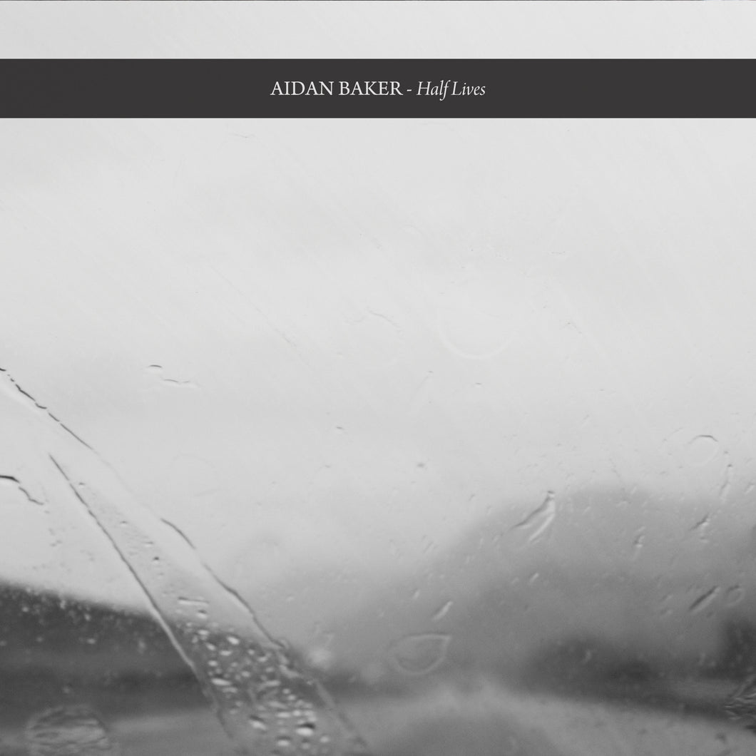 Aidan Baker - Half Lives | Gizeh Records Online Store