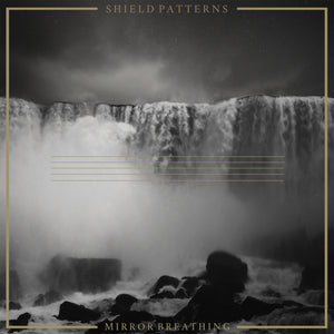 SHIELD PATTERNS - Mirror Breathing
