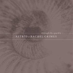 Gizeh Records Online Store | Astrid and Rachel Grimes - Through the Sparkle