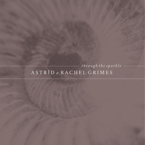 Astrïd & Rachel Grimes - Through the Sparkle