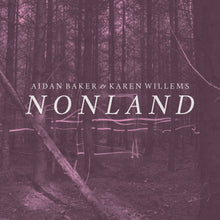 Load image into Gallery viewer, Aidan Baker & Karen Willems - Nonland | Gizeh Records Online Store