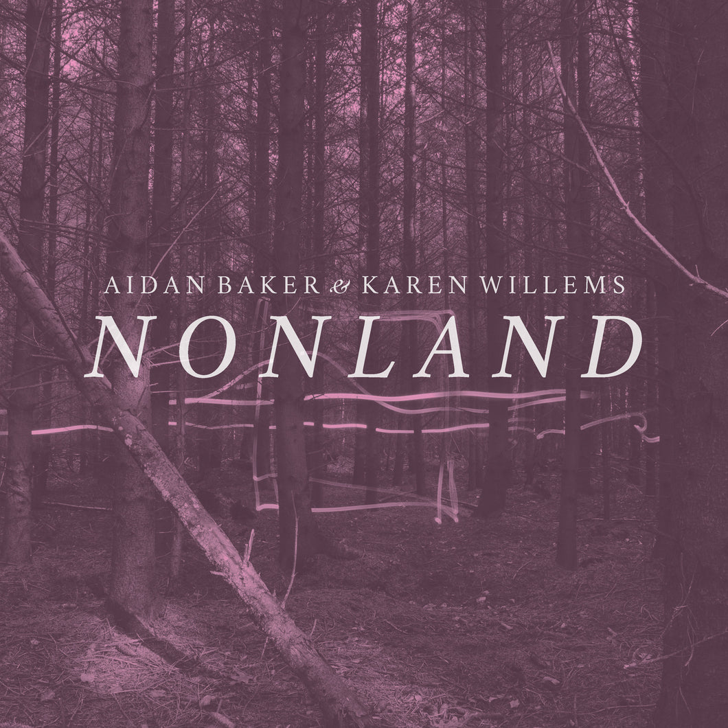 Aidan Baker & Karen Willems - Nonland | Gizeh Records Online Store