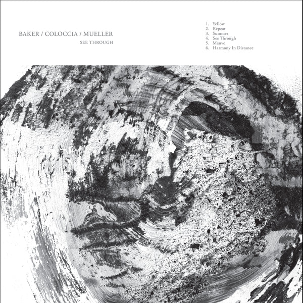 Baker / Coloccia / Mueller - See Through | Gizeh Records