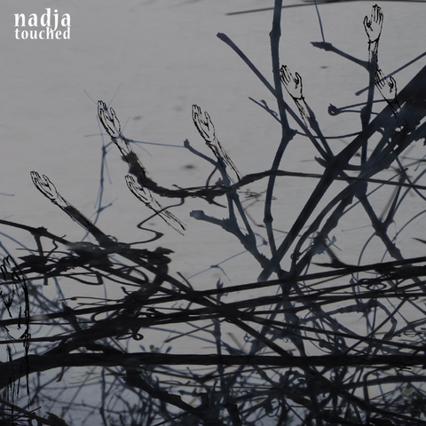 NADJA - Touched
