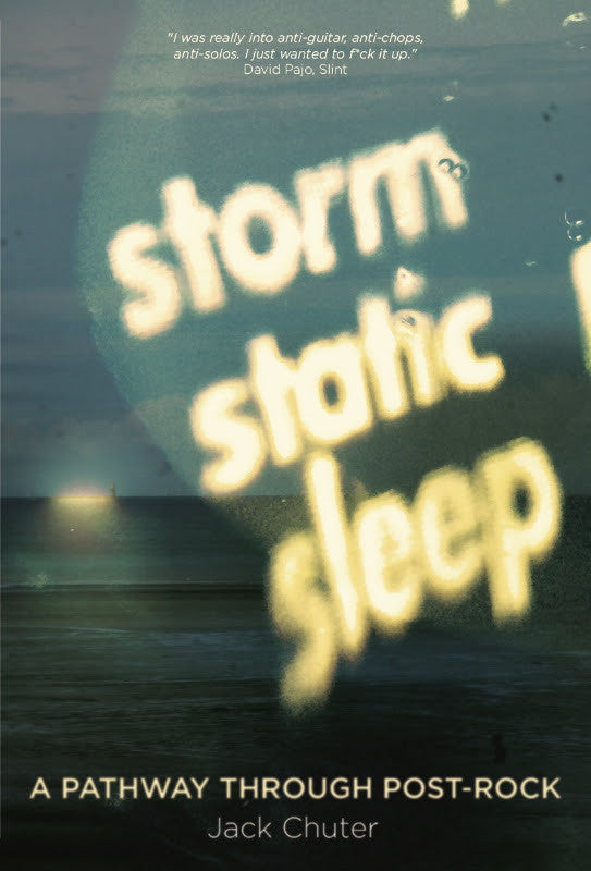 STORM, STATIC, SLEEP: A Pathway Through Post-Rock