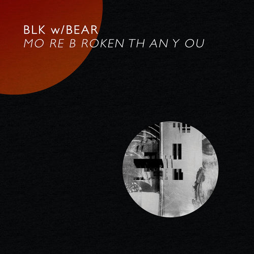 BLK w/BEAR - MO RE B ROKEN TH AN Y OU