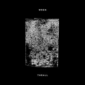 Wren - Thrall | Gizeh Records