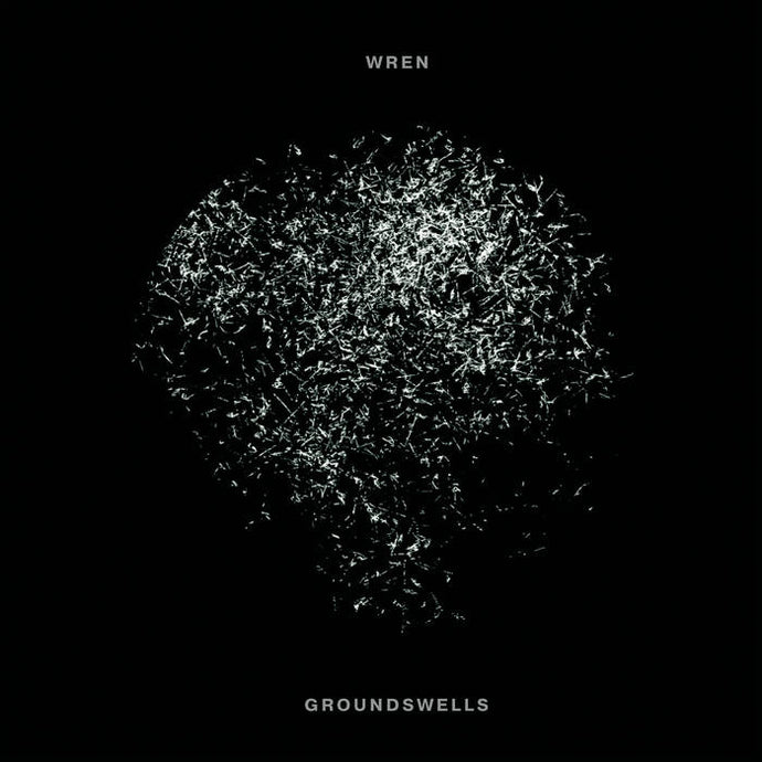 WREN - GROUNDSWELLS | Gizeh Records