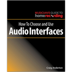 Hal Leonard Books How to Choose and Use Audio Interfaces