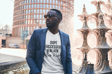 "Load image into Gallery viewer, ""Dope Successful & BLACK"" Tee"