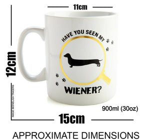 Giant Coffee Mug - Have You Seen My Weiner?
