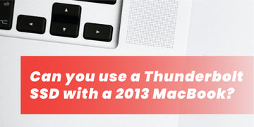 Can You Use a Thunderbolt SSD with a 2013 MacBook?