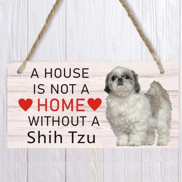 A House Is Not A Home Without A  Shih Tzu Dog Wood Sign  Pet accessory  Hanging Plaques Home Decoration
