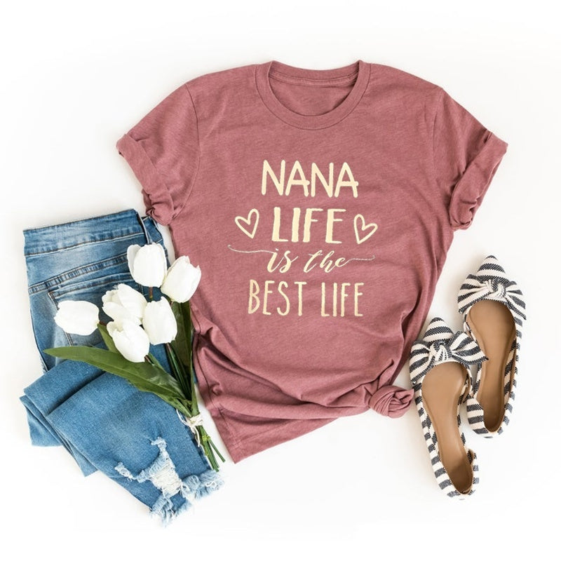 Nana Life Is The Best Life Short Sleeve Casual T-shirt Summer Tee