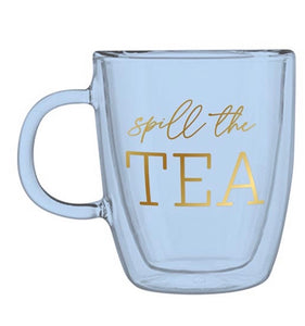 Double Wall Glass Mug - Spill the Tea - Touch of Glam Home Decor