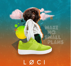 LOCI Sustainable Sneakers - make no small plans