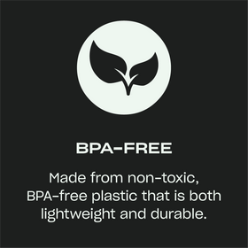 BPA-Free — Made from non-toxic, BPA-free plastic that is both lightweight and durable.