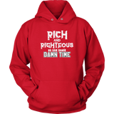 Rich AND Righteous At The Same Damn Time Unisex Hoodie (Adult sizes)