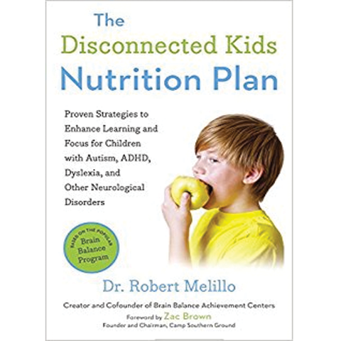 The Disconnected Kids Nutrition Plan by Dr. Robert Melillo
