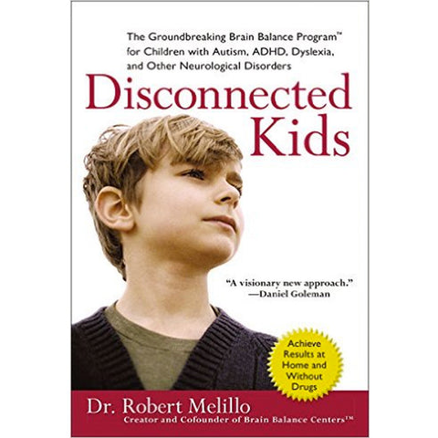 Disconnected Kids by Dr. Robert Melillo