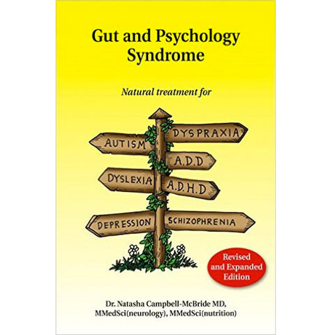 Gut and Psychology Syndrome: Natural Treatment for Autism, Dyspraxia, A.D.D., Dyslexia, A.D.H.D., Depression, Schizophrenia, 2nd Edition (Revised)