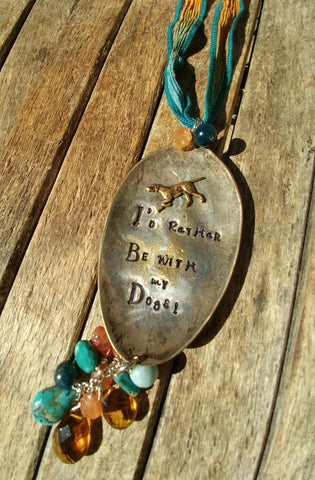 "Hand Stamped Silver Spoon "" I'd Rather Be With My Dogs! "" On This Unique Silk Ribbon"