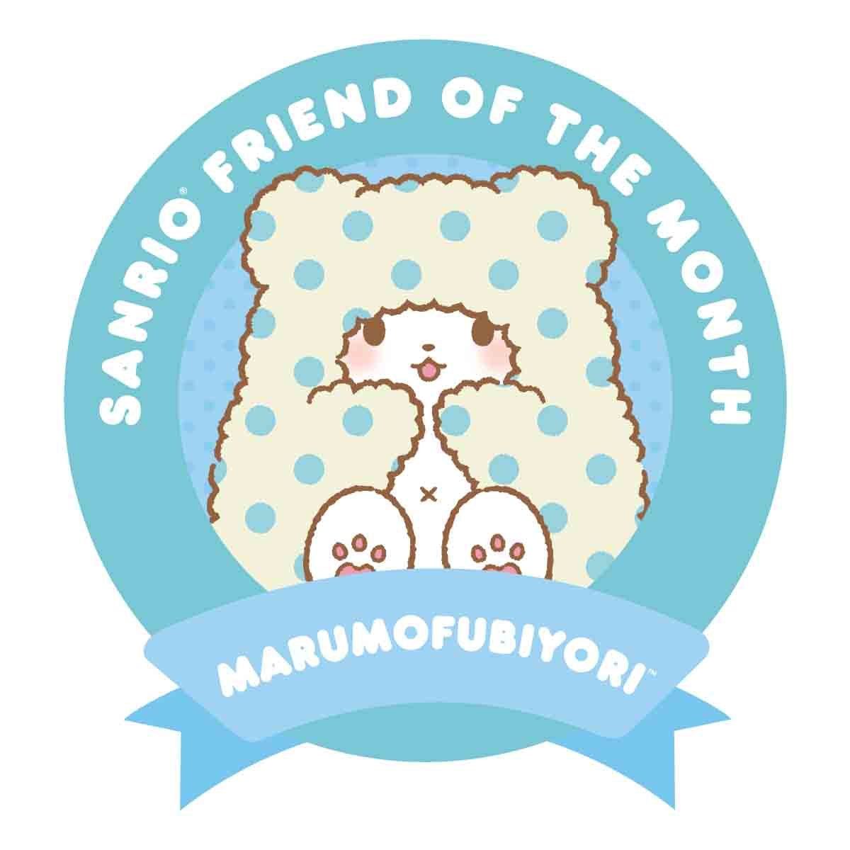 Sanrio Friend of the Month - Marumofubiyori